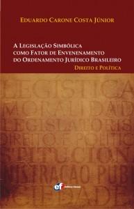 A Legislação Simbólica como Fator de Envenenamento do Ordenamento Jurídico Brasileiro