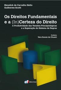 Os Direitos fundamentais e a (in)certeza do Direito: A Produtividade das tensões principiológicas e a superação do sistema de regras