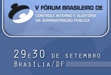 V Fórum Brasileiro de Controle Interno e Auditoria da Administração Pública