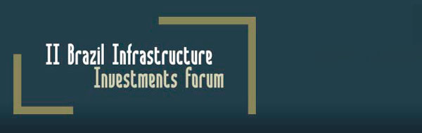 Brasil Infrastruture Investments Forum