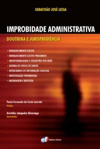Improbidade Administrativa: Doutrina e Jurisprudência