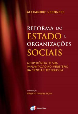 Reforma do Estado e Organizações Sociais - A Experiência de sua Implantação no Ministério da Ciência e Tecnologia