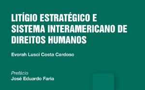 Sessão de autógrafos: 'Litígio Estratégico e Sistema Interamericano de Direitos Humanos', de Evorah Lusci Costa Cardoso