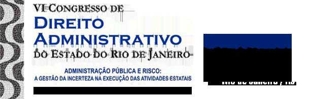 VI CONGRESSO DE DIREITO ADMINISTRATIVO DO ESTADO DO RIO DE JANEIRO