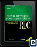 O REGIME DIFERENCIADO DE CONTRATAÇÕES PÚBLICAS – RDC
