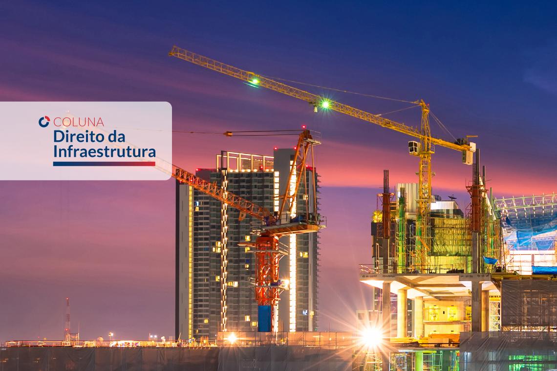 O que esperar da Nova Lei de Concessões? | Coluna Direito da Infraestrutura