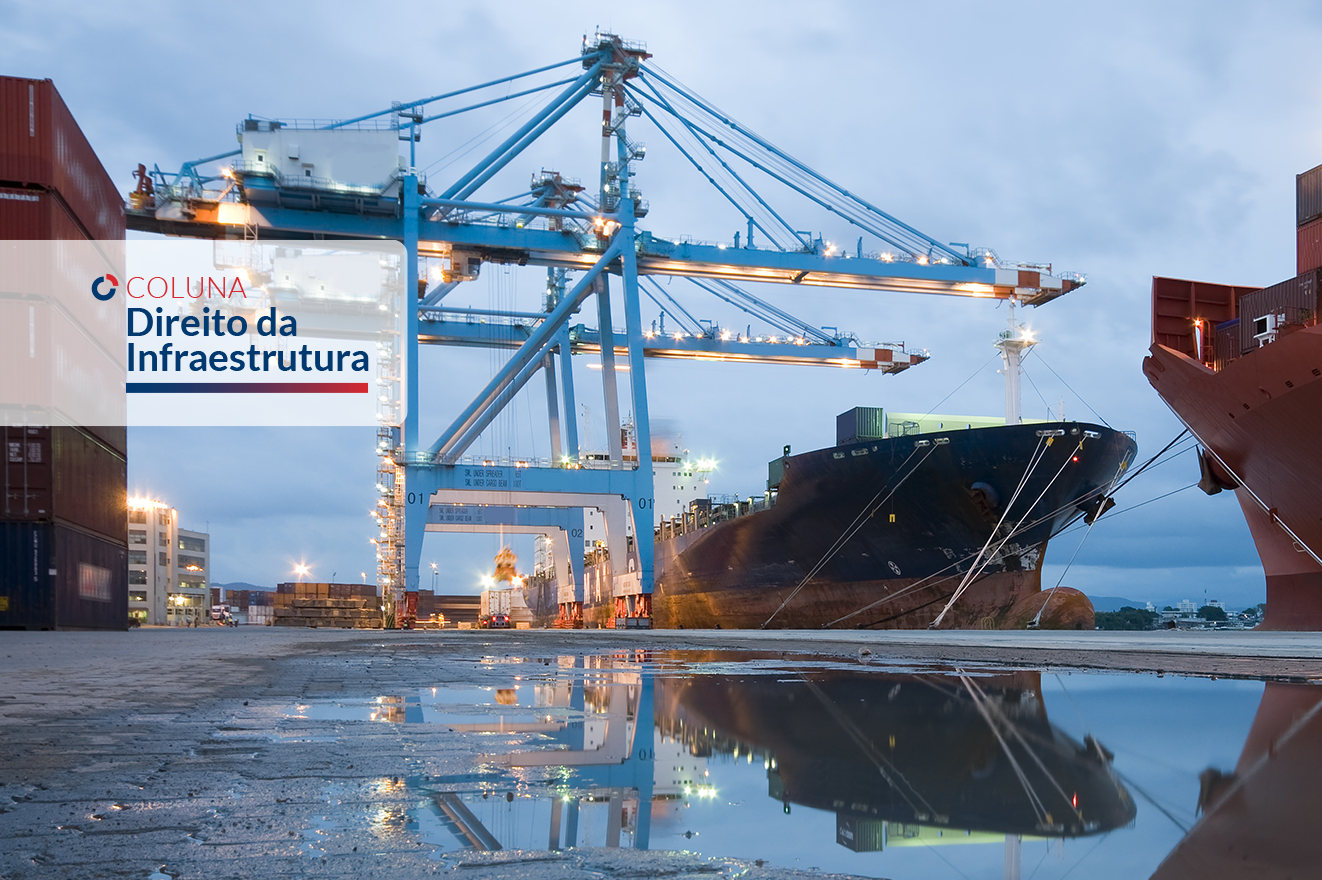 A Nova Reforma Regulatória no Setor Portuário | Coluna Direito da Infraestrutura