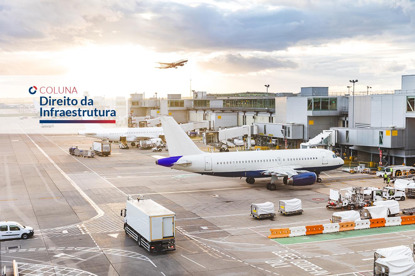 Evoluções regulatórias e experimentais e as Concessões de Aeroportos | Coluna Direito da Infraestrutura