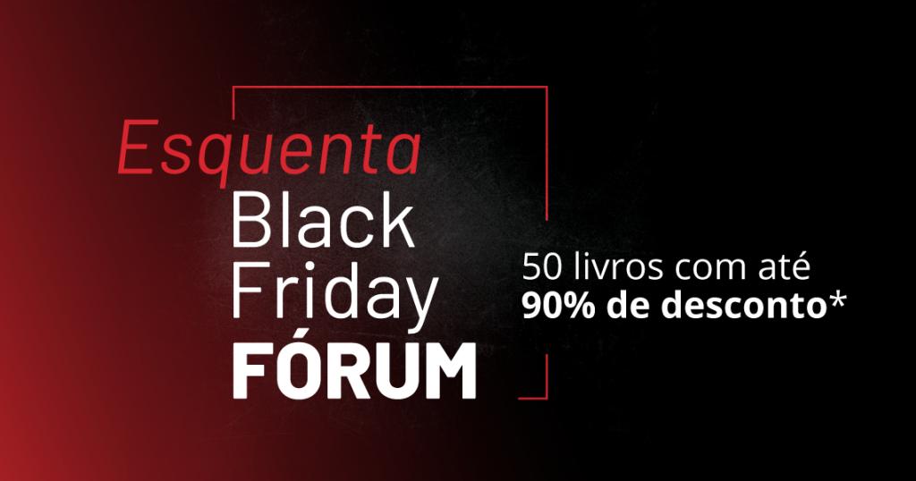 FÓRUM promove esquenta Black Friday com descontos de até 90%