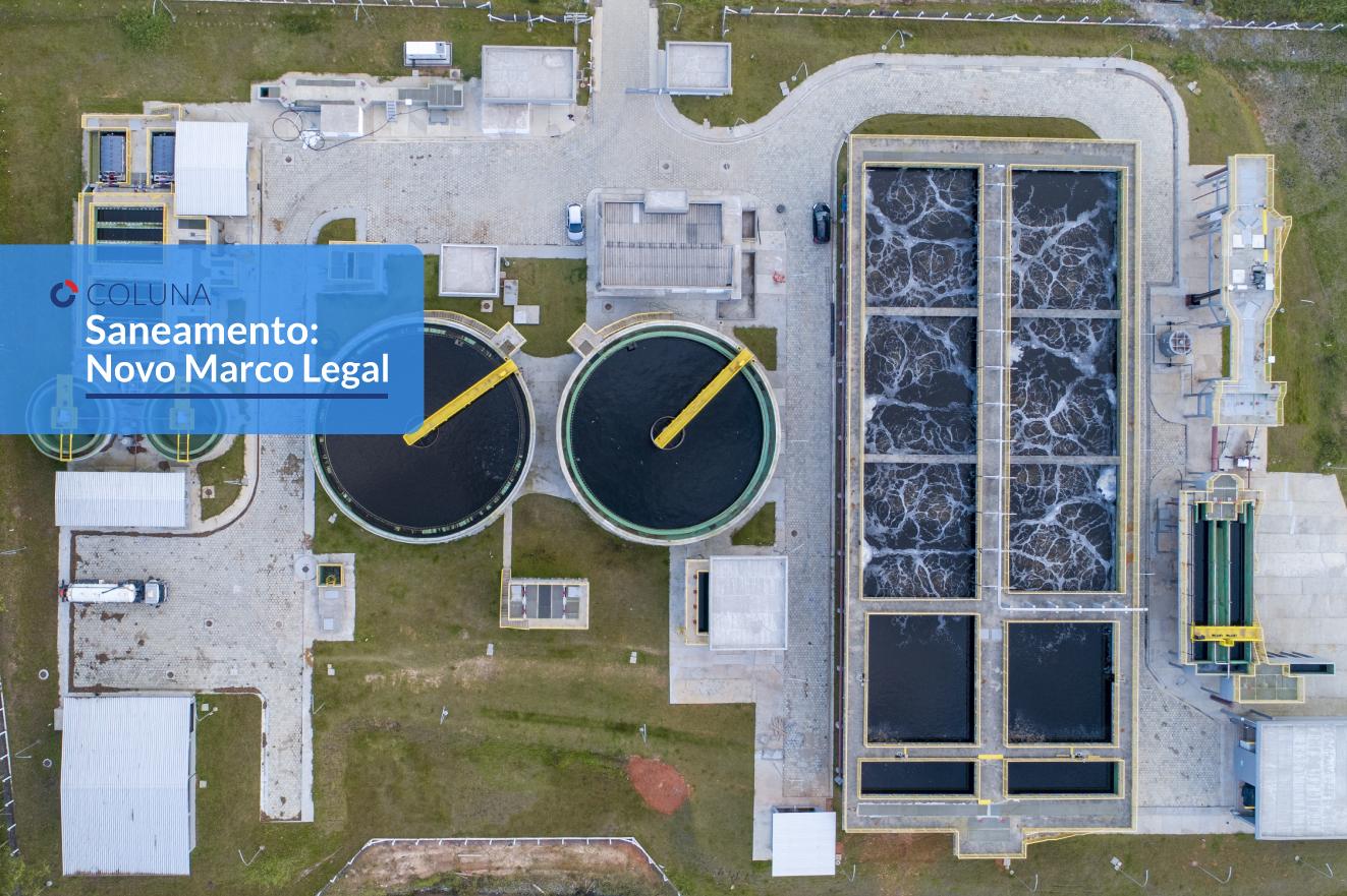 Os próximos passos da Agência Nacional de Águas e Saneamento Básico (ANA) definirão o futuro da regulação do setor de saneamento | COLUNA Saneamento: Novo Marco Legal